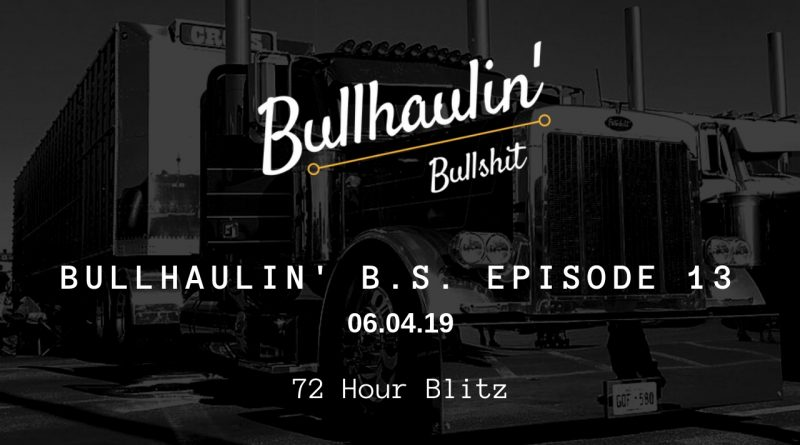 Bullhaulin BS Episode 13