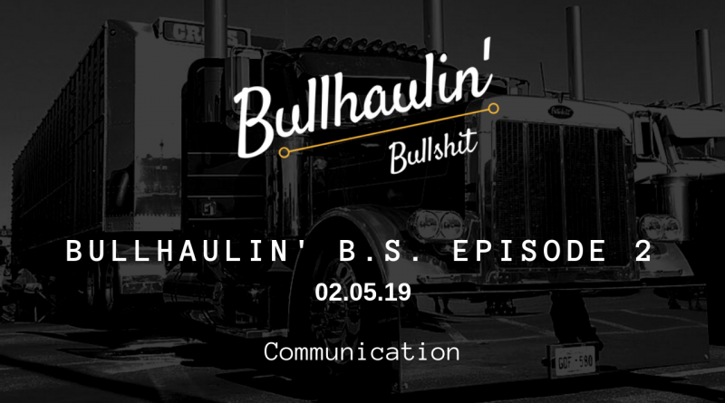 bullhaulin bs episode 2 communication