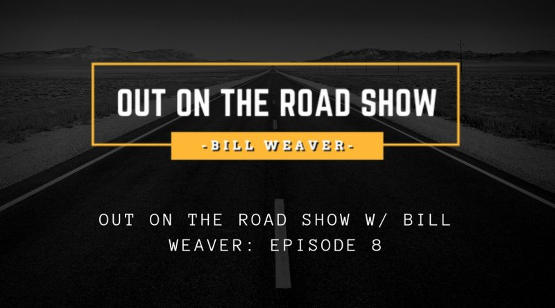 bill weaver out on the road show episode 8