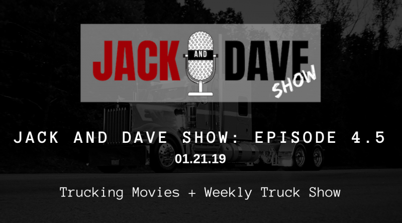 Jack and Dave Show Episode 4.5 - Trucking Movies | Chrome and Steel Radio