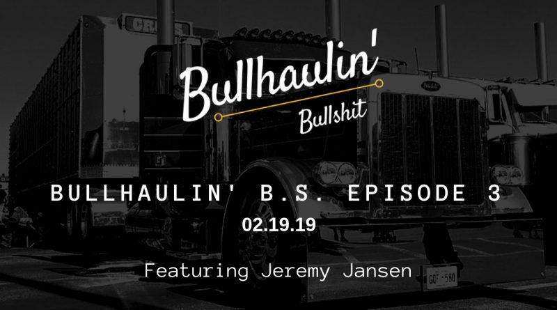 Bullhaulin BS episode 3