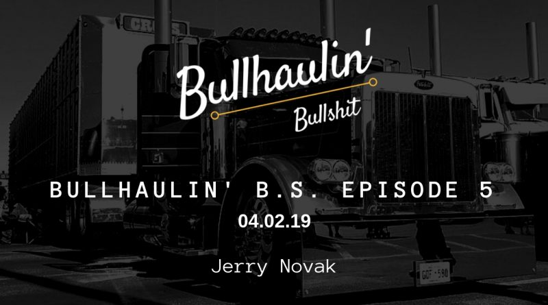 Bullhaulin' BS episode 5
